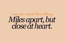 Miles apart, close at heart