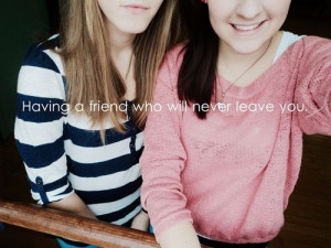 never leave you quotes friendship quote friends happy best friends ...
