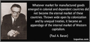 Whatever market for manufactured goods emerged in colonial and ...