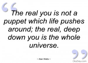the real you is not a puppet which life alan watts