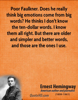 Poor Faulkner. Does he really think big emotions come from big words ...
