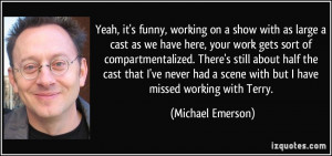 for quotes by Michael Emerson. You can to use those 7 images of quotes ...