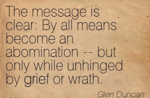 ... an-abomination-but-only-while-unhinged-by-grief-or-wrath-glen-duncan