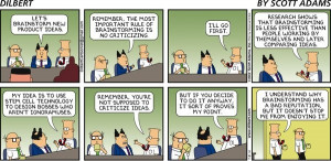 Dilbert, my thoughts everytime I'm told to brainstorm!