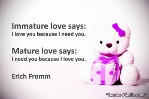 Cute Immature Love Quotes: Mature Love Vs Immature Love Quote By Erich ...