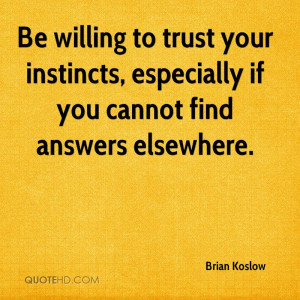 brian-koslow-brian-koslow-be-willing-to-trust-your-instincts.jpg