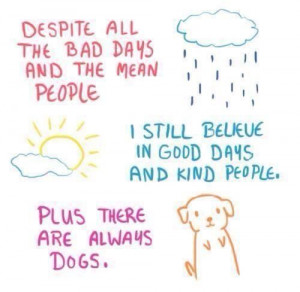 ... people. plus there are always dogs.Life, Inspiration, Dogs, Quotes