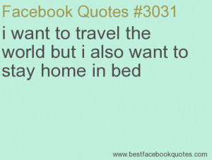 ... also want to stay home in bed-Best Facebook Quotes, Facebook Sayings