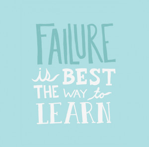 ... one of the ted teen videos about learning from failure it spoke to me