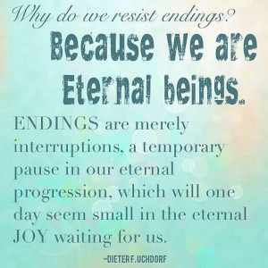 ... day seem small in the eternal joy waiting for us. Dieter F. Uchtdorf