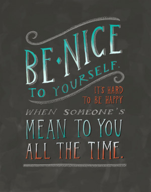 Reminder: Be Nice To Yourself!