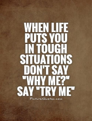 ... in tough situations don't say
