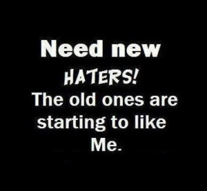 haters, life, life quote, like me, quote