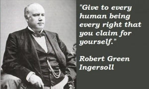 Robert green ingersoll famous quotes 5