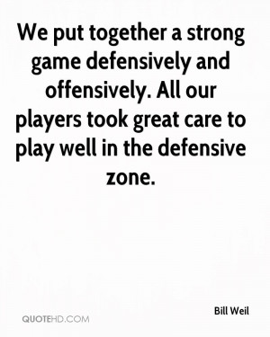 We put together a strong game defensively and offensively. All our ...