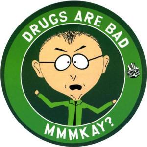 drugs are bad mmkay