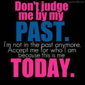 Don't Judge Me By My Past