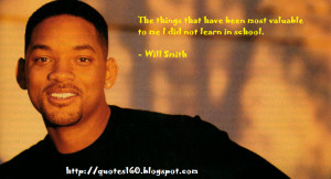 The things that have been most valuable to me I did not learn in ...