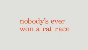 rat race. #quotes