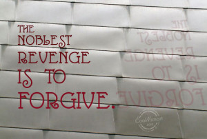 Revenge Quote: The noblest revenge is to forgive. Forgiveness-(7)