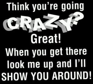 Think you're crazy . . . #quotes #sarcasm