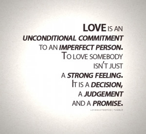 imperfecr person to love somebody isn t just a strong feeling it is a ...