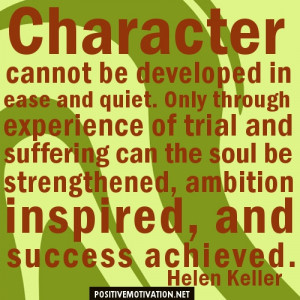 Character Cannot Be Developed In Ease And Quiet - Adversity Quote