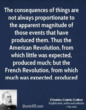 The consequences of things are not always proportionate to the ...