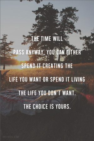 Live the life you want now. Don't wait for the weekend. Your ...