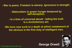 If transported to modern times, George Orwell would not have been ...