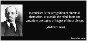 Materialism is the recognition of objects in themselves, or outside ...