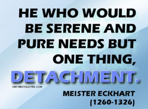 Detachment Quotes: 15 Inspirational Detachment quotes and sayings
