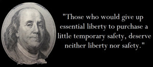 ... liberty to purchase a little temporary safety, deserve neither liberty