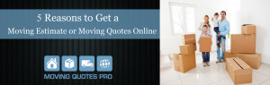 reasons to get a moving estimate or moving quotes online