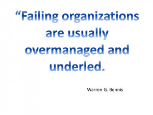 Failing organizations are usually overmanaged and underled