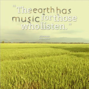 The Earth Has Music For Those Who Listen By–Shakespeare