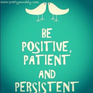 When working towards your fitness goals, be positive, patient and ...
