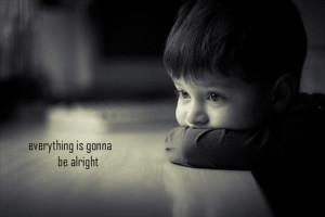 know it's gonna be alright so I'm gonna smile like nothings ...