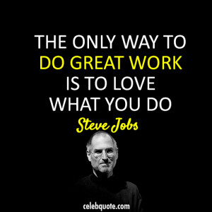 ... way to do good work is to love what you do - steve-jobs-top-quotes