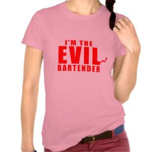Bartender Sayings T-shirts & Shirts