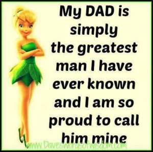 My Dad is the greatest man I have ever known and I am so proud to call ...