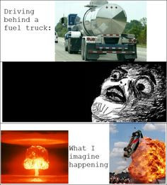 Driving behind a fuel truck funny memes meme funny quote funny quotes ...