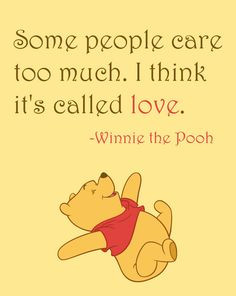 Winnie The Pooh Love Quotes Care Too Much ~ Winnie the Pooh on ...