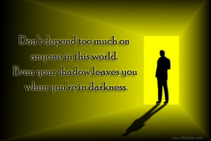 Advice Quotes-Thoughts-World-Shadow-Darkness-Best Quotes-Nice Quotes