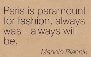 QUOTES: By Manolo Blahnik!