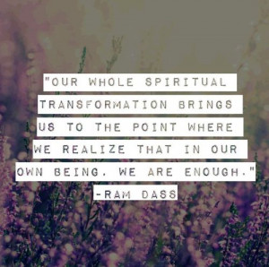 Our whole spiritual transformation brings us to the point where we ...
