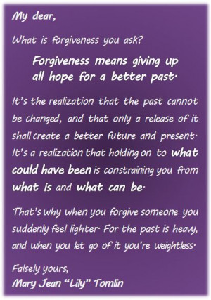 ... Means Giving Up All Hope for a Better Past ~ Forgiveness Quote