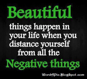 Stay away from negativity!