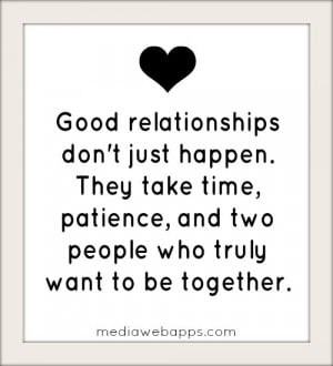 Daily Quotes: Good Relationships Don't Just Happen; They Take Time ...