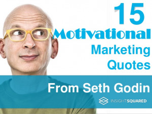 15 Motivational Marketing Quotes from Seth Godin